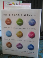 Book Review: This Year I Will…How to finally change a habit, keep a resolution, or make a dream come true